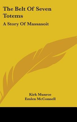 The Belt Of Seven Totems: A Story Of Massasoit