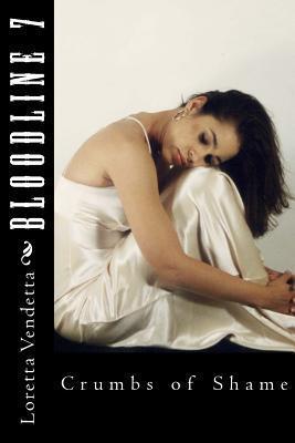 Bloodline 7: Crumbs of Shame