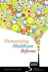 Humanizing Healthcare Reforms