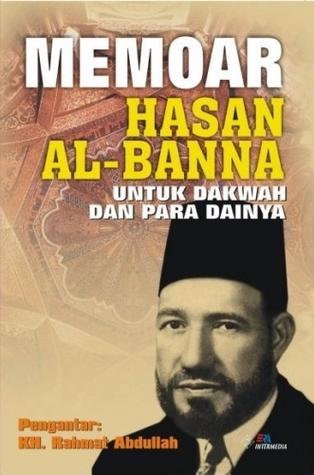 Memoar Hasan Al-Banna by Hassan al-Banna
