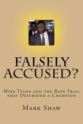 Falsely accused mike tyson and the rape trial that destroyed a 13039934 fandeluxe Document