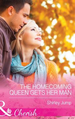Ebook The Homecoming Queen Gets Her Man (Mills & Boon Cherish) by Shirley Jump read!