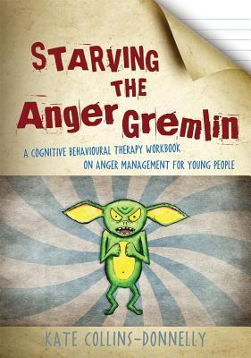 starving-the-anger-gremlin-a-cognitive-behavioural-therapy-workbook-on-anger-management-for-young-people
