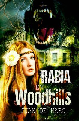Rabia En Woodhills by Juan De Haro