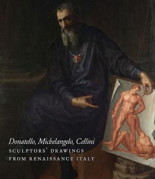 From Donatello to Bernini: Italian Sculptors' Drawings from the Renaissance to the Baroque