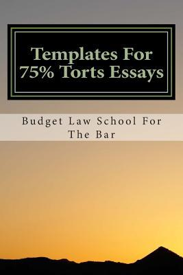 Templates for 75% Torts Essays: A Torts Question Will Ask: Who Has Done What Civil Harm or Injury to Whom? What Remedy Lies to the Plaintiff? What Defenses Exist?