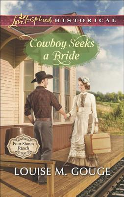 Cowboy Seeks a Bride by Louise M. Gouge