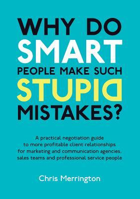 why-do-smart-people-make-such-stupid-mistakes