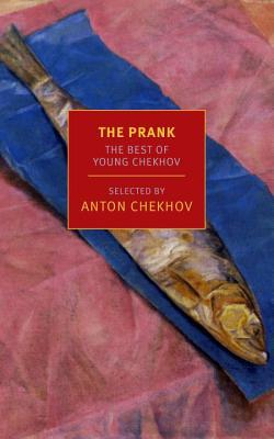 The Prank: The Best of Young Chekhov