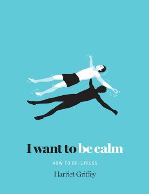 I Want to be Calm: How to De-Stress