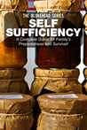 Self Sufficiency: A Complete Guide for Family's Preparedness and Survival !