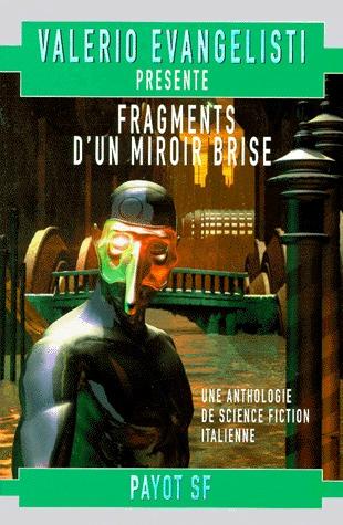 Fragments d'un miroir brisé: Anthologie de nouvelles de science-fiction italienne