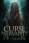 The Curse Servant by J.P. Sloan