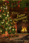 What Father Christmas Left(Celebrate! - 2014 Advent Calendar)