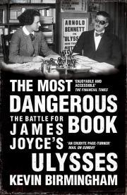 the-most-dangerous-book-the-battle-for-james-joyce-s-ulysses