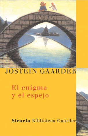 El enigma y el espejo por Jostein Gaarder, Kirsti Baggethun, Asunción Lorenzo, Pablo Álvarez de Toledo