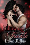 Following Trouble (Trouble: Rob & Sabrina's Story #2)