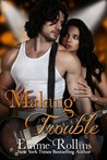 Making Trouble (Trouble: Rob & Sabrina's Story #3)