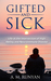 Gifted and Sick: Life at th...