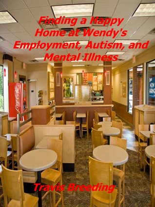 Finding a Happy Home at Wendy's Employment, Autism, and Mental Illness