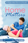 Home Matters (Ripple Effect Romance #1)