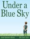 Under a Blue Sky by Jason Sandberg