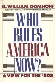 Who Rules America Now? A View for the 80's by G. William Domhoff