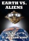 Earth Vs. Aliens (Aliens Series #1)