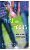 Trust the Focus by Megan Erickson