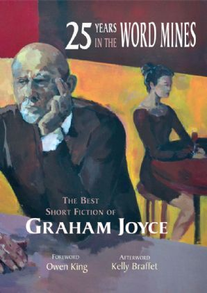 25 Years in the Word Mines: The Best Short Fiction of Graham Joyce