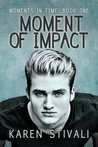 Moment of Impact by Karen Stivali