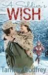 A Soldier's Wish by Tammy Godfrey