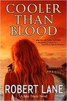Cooler Than Blood (Jake Travis, #2)