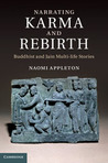 Narrating Karma and Rebirth: Buddhist and Jain Multi-Life Stories