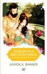 Shakuntala and Dushyanta by Ashok K. Banker