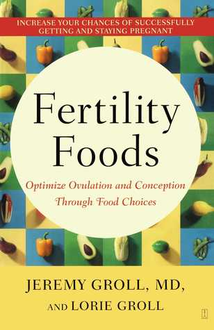 Fertility Foods by Jeremy Groll
