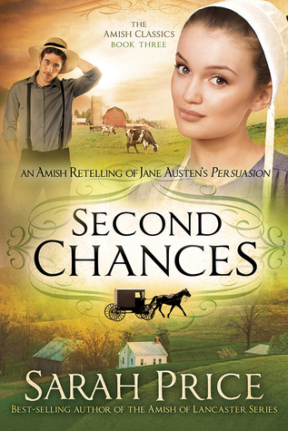 Second Chances: An Amish Retelling of Jane Austen's Persuasion (The Amish Classics, #3)