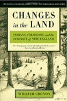 Changes in the Land by William Cronon