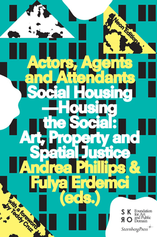 Social Housing—Housing the Social: Art, Property and Spatial Justice