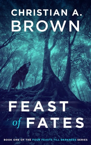Download and Read online Feast of Fates (Four Feasts Till Darkness #1) books