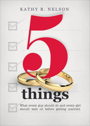 5 Things: What Every Guy Should Do and Every Girl Should Wait on Before Getting Married