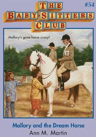 Mallory and the Dream Horse (The Baby-Sitters Club, #54)