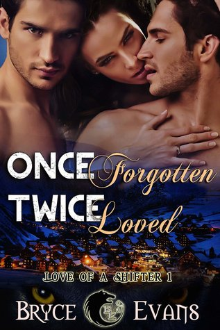 Once Forgotten Twice Loved(Love of a Shifter 1)