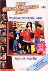 Welcome to the BSC, Abby (The Baby-Sitters Club, #90)