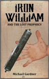 Iron William and the Lost Prophecy