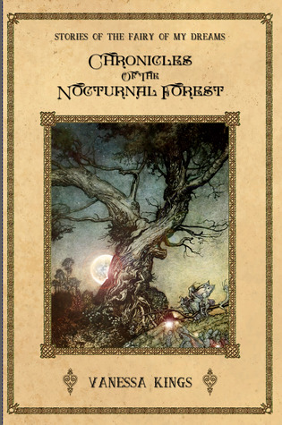 Chronicles of the Nocturnal Forest (Stories of the Fairy of my Dreams, #1)