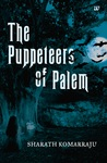 The Puppeteers of Palem