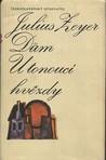 Dům U tonoucí hvězdy by Julius Zeyer