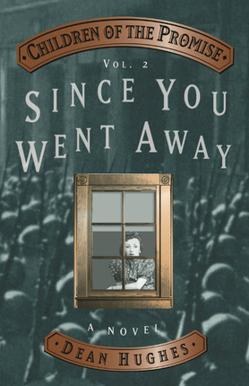 Since You Went Away (Children of the Promise, #2)