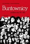 Buntownicy: polskie lata 70. i 80.